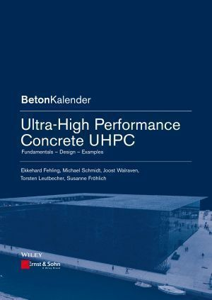 new publication: Ultra-High Performance Concrete UHPC - Fundamentals, Design, Examples