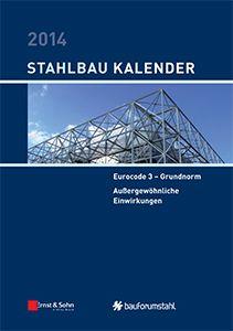 Cover_Stahlbau-Kalender 2014 - Eurocode 3 - Grundnorm, Außergewöhnliche Einwirkungen
