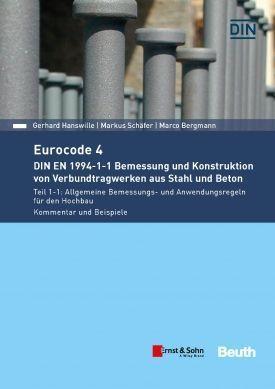 Kommentar Eurocode 4 – DIN EN 1994-1-1 Bemessung und Konstruktion von Verbundtragwerken aus Stahl und Beton