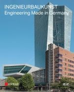 Bilingual book Ingenieurbaukunst - Engineering Made in Germany has been published