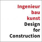 2. Symposium Ingenieurbaukunst – Design for Construction am 24. November