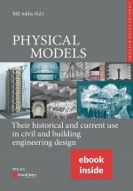 PHYSICAL MODELS: Their historical and current use in civil and building engineering design