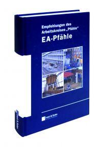 "Empfehlungen des Arbeitskreises ""Pfähle"" - EA-Pfähle"