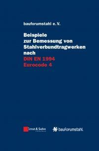 Beispiele zur Bemessung von Stahlverbundtragwerken nach DIN EN 1994 Eurocode 4