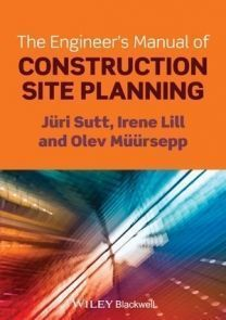 The Engineer's Manual of Construction Site Planning