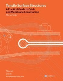 Tensile Surface Structures. A Practical Guide to Cable and Membrane Construction