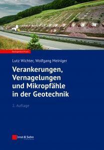 Verankerungen, Vernagelungen und Mikropfähle in der Geotechnik