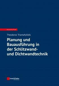 Planung und Bauausführung in der Schlitzwand- und Dichtwandtechnik