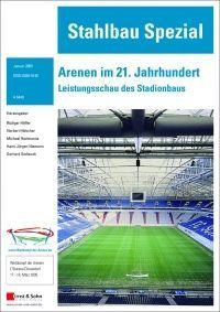 Arenen im 21. Jahrhundert - Leistungsschau des Stadionbaus