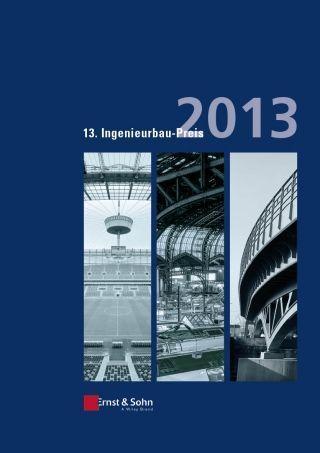 Sonderpublikation zum 13. Ingenieurbaupreis 2013