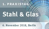 Save the date - 1. Praxistag Stahl & Glas am 6. November 2018
