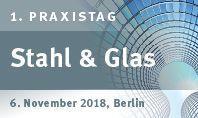 1. Praxistag Stahl & Glas